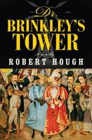 Dr. Brinkley's Tower by Robert Hough (House of Anansi Press).