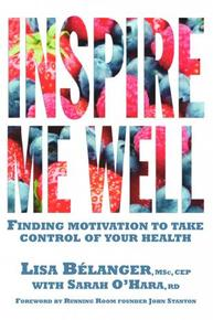 Inspire Me Well, by Lisa Belanger and Sarah O'Hara (Insomniac Press, 2012).