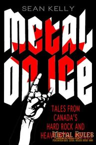 Metal on Ice, by Sean Kelly (Dundurn Press).