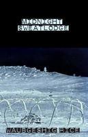 Midnight Sweatlodge, by Waubgeshig Rice (Theytus Books, 2011).
