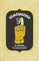 Rememberer by YORODEO (Invisible Publishing).
