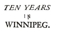 Ten Years in Winnipeg