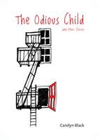 The Odious Child by Carolyn Black.