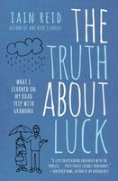 The Truth About Luck, by Iain Reid (House of Anansi Press, 2013).