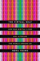 The Virtual Self by Nora Young (McClelland & Stewart)