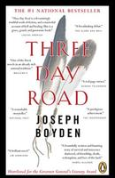 Three Day Road, by Joseph Boyden (Penguin Canada, 2008).