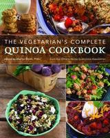 vegetarian's complete quinoa cookbook