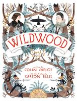 Wildwood by Colin Meloy (HarperCollins).